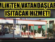 GEMLİK'TEN VATANDAŞLARINI ISITACAK HİZMET!