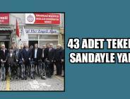 43 ADET TEKERLEKLİ SANDALYE YARDIMI