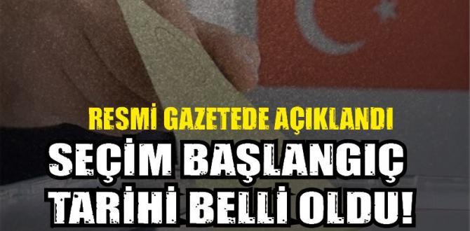 SEÇİM BAŞLANGIÇ TARİHİ AÇIKLANDI!